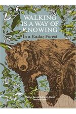 Walking is a Way of Knowing - In a Kadar Forest