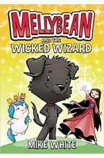 Mellybean and the Wicked Wizard (Book 2)