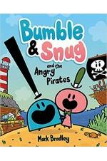 Bumble and Snug and the Angry Pirates