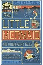 The Little Mermaid and Other Fairy Tales: Illustrated Interactive