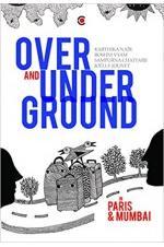 Over and Under Ground in Paris & Mumbai
