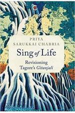Sing of Life: Revisioning Tagore's Gitanjali