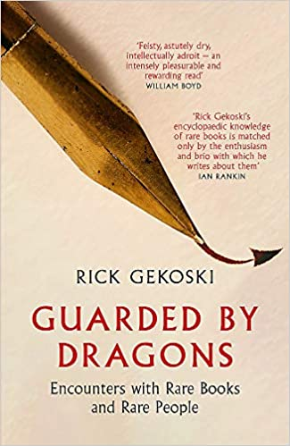 Guarded by Dragons: Encounters with Rare Books and Rare People