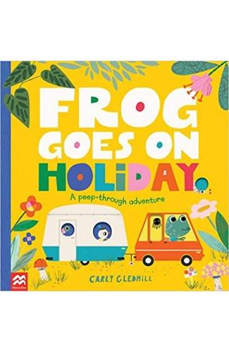 Frog Goes on Holiday: A Peep-Through Adventure