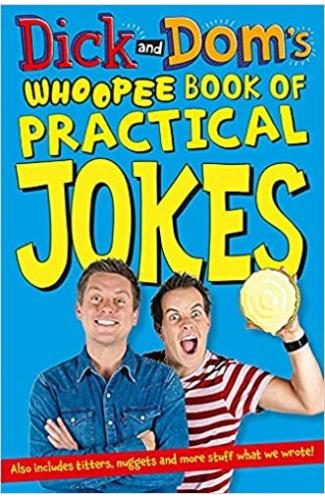 Dick and Dom's Whoopee Book of Practical Jokes
