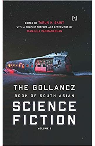 The Gollancz Book of South Asian Science Fiction Volume 2